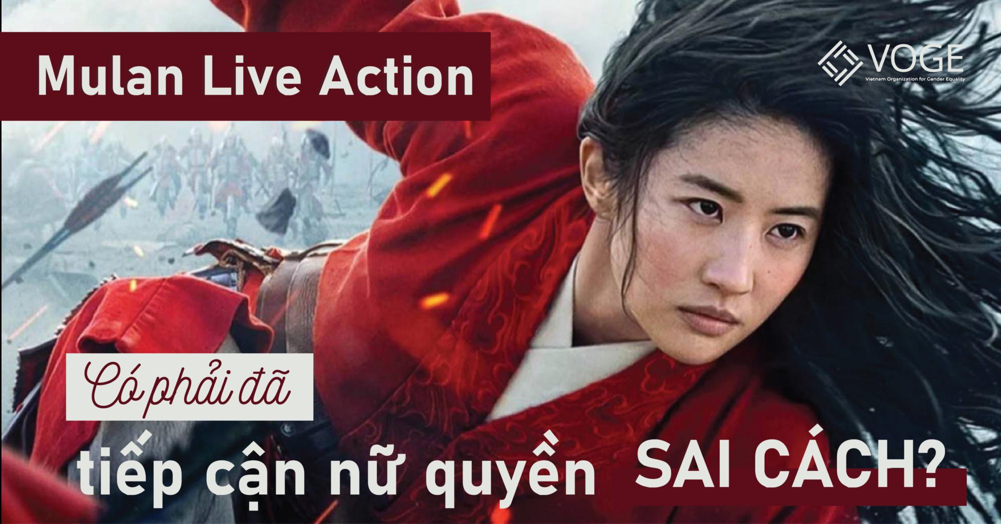 Mulan Live Action Có phải đã tiếp cận nữ quyền sai cách